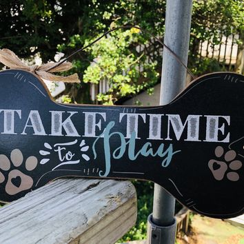 Take Time To Play Sign