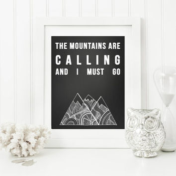 The Mountains Are Calling And I Must Go Quote Art , Digital Wall Art, Printable Art
