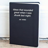 Drunk Ideas Journal by Jac Vanek