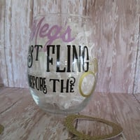 DIY Decal Only Last Fling Before the Ring ~ Personalized Wedding Party Glassware  ~ Bachelorette Girls Night Out  ~  Custom Engagement Gift