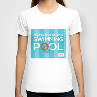 My favorite color is swimming pool T-shirt by ColorisBrave | Society6