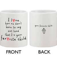 Cute Coffee Mug for Mom from Daughter - I'm Your Favorite Child, Mom Mug