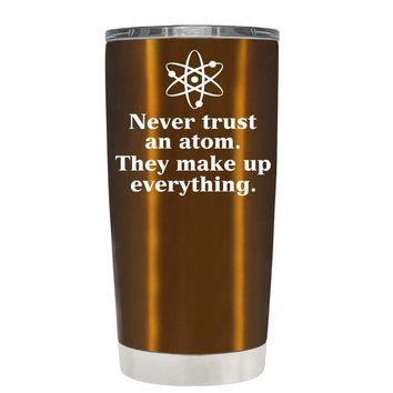 TREK Never Trust and Atom on Copper 20 oz Tumbler Cup