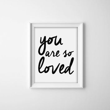 8x10 Digital Print - You are so loved, Typography Print, Wedding Gift, Wedding Decor, Anniversary Gift, Home Decor, Typography Print