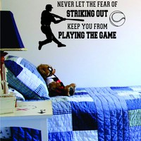 Baseball Never Let the Fear of Striking Out Decal Sticker Wall Sports Kid Children Ball Nursery Boy Teen