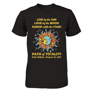 Live By The Sun Love By The Moon Dance With The Stars Path Of Totality Solar Eclipse August 21 2017 T-Shirt Men
