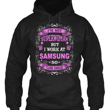 I'm not Superwoman but I work at Samsung so close enough
