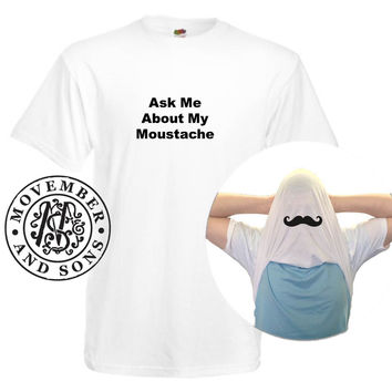 Movember - Ask Me About My Moustache T Shirt