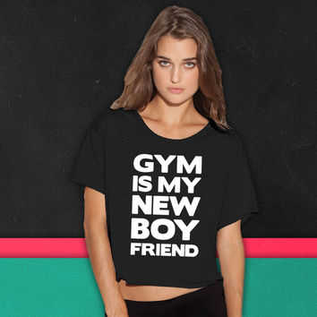 Gym Is My New Boyfriend boxy tee