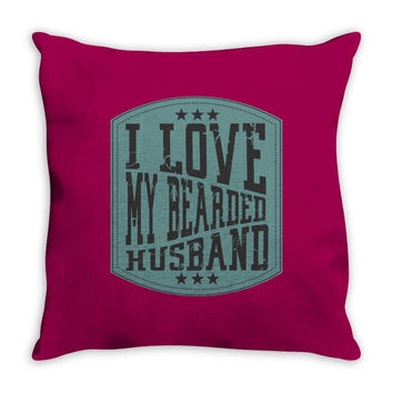 i love my beared husband Throw Pillow