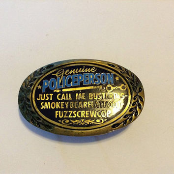 Genuine Policeperson Belt Buckle Just Call Me....