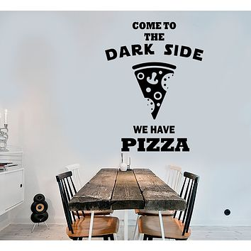 Vinyl Wall Decal Funny Quote For Pizzeria Go To The Dark Side Stickers (3440ig)