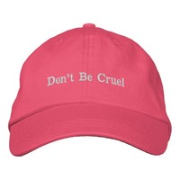 Don't Be Cruel Embroidered Baseball Hat