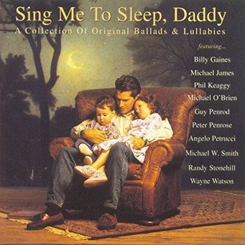 Sing Me To Sleep, Daddy