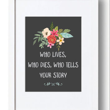 Who Lives, Who Dies, Who Tells Your Story. Alexander Hamilton. Instant Download, Digital Print, Great Last Minute Gift! #alexanderhamilton