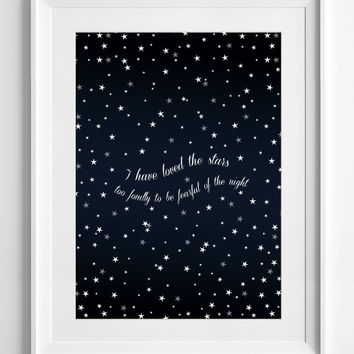 Printable Quotes - I have loved the stars - Posters - Wall Decor typography -  stars - night - nursery room - living room - ALL SIZES - A3
