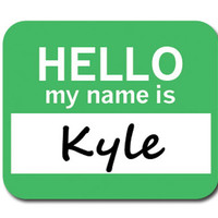 Kyle Hello My Name Is Mouse Pad