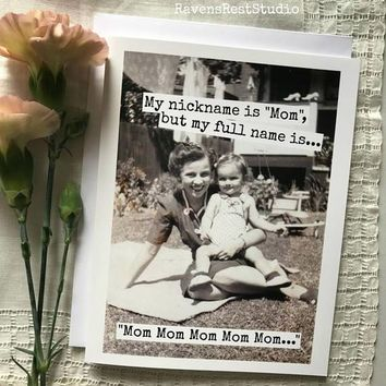 My Nickname is Mom Full Name is Mom Mom Mom Mom Funny Vintage Style Mothers Day Card Card For Her FREE SHIPPING