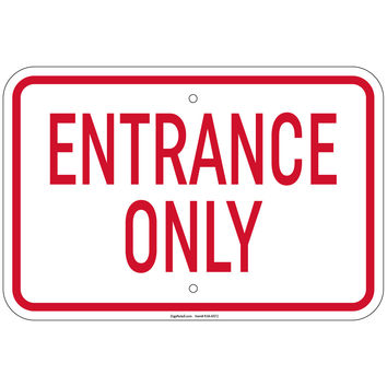 Heavy Gauge Entrance Only Sign 12 x 18 inch Aluminum Signs Retail Store