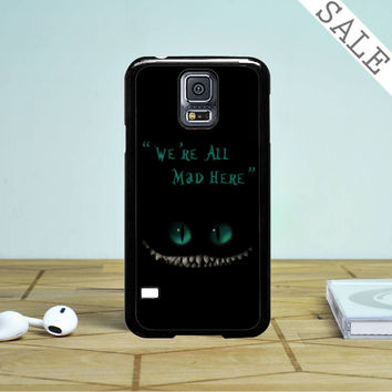 We'Re All Mad Here Chesire Cat Samsung Galaxy S5 Case