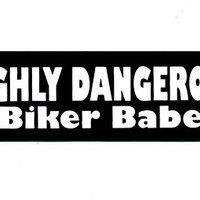 Motorcycle Helmet Sticker - HIGHLY DANGEROUS Biker Babe