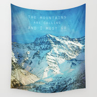 Adventure. The mountains are calling, and I must go. John Muir. Wall Tapestry by Guido Montañés