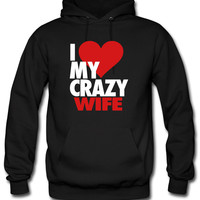 I Love My Crazy Wife Hoodie
