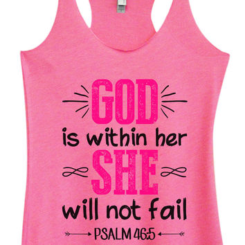 Womens Fashion Triblend Tank Top - God Is Within Her She Will Not Fail Psalm 46:5 - Tri-1476
