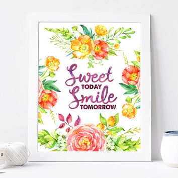 Sweet Today Smile Tomorrow Print, Sweet Today Smile Tomorrow Quote, Inspirational Quote, Motivation Poster, Wisdom Words, Printable Wall Art