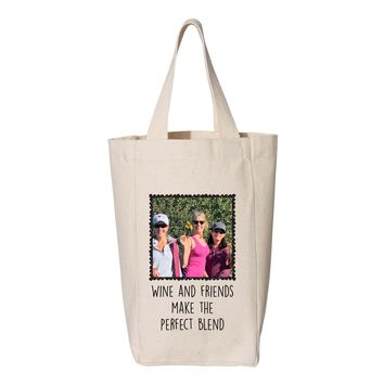 Wine and Friends Make the Perfect Blend Photo Wine Tote - Two Bottle Wine Tote