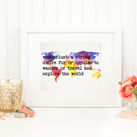 Wanderlust: A Strong Desire For Or Impulse To Wander Or Travel And Explore The World - Quote Wall Decor, Map Wall Art, Digital Wall Art