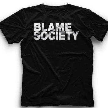 BLAME SOCIETY  !! T-Shirt -Blame Society Graphic -T