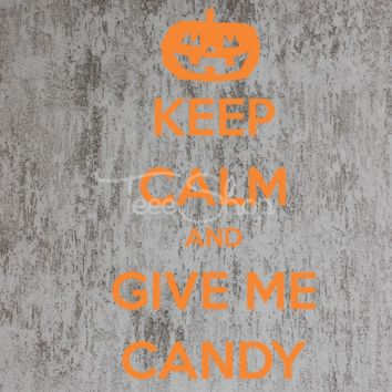 keep calm and give me candy TSHIRT