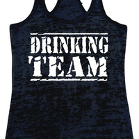 DRINKING TEAM Burnout Racerback  Tank Top Workout Gym Fitness Running Motivational