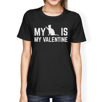 My Cat My Valentine Womens Black T-shirt Cute Graphic For Cat Lover