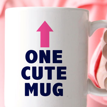 One Cute Mug Coffee Mug