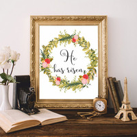 Easter Printable Print He has risen Christian wall art Scripture Christian quote Flowers Easter gift 8x10 Digital file SALE