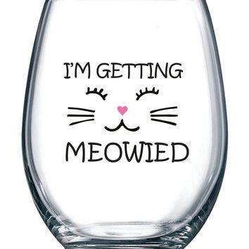 I'm Getting Meowied Funny Wine Glass 15oz - Unique Wedding Gift Idea for Fiancee, Bride, Bridal Shower Gifts - Engagement Party or Christmas Gift for Her - Evening Mug