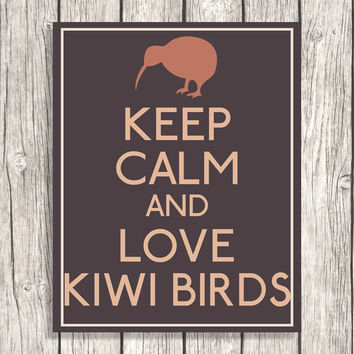 Keep Calm And Love Kiwi Birds - Keep Calm Typography - Australia, Animal Nature Wall Art, Digital Poster - DIY Printable File - 8x10