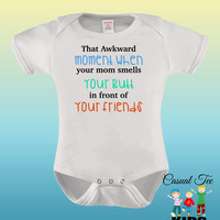 Funny Baby, That Awkward Moment When Mom Smells Your Butt  Baby Bodysuit Baby Boy Baby Girl or Toddler Tee