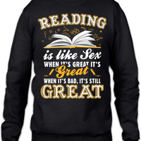 Reading Is Like Sex Crewneck Sweatshirt
