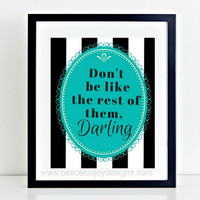 Printable Wall Art, Audrey Hepburn Print,Don't Be Like The Rest Of Them Darling, Inspirational Quote Poster,Digital Wall Art,Home Decor