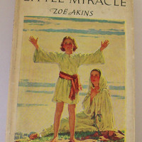 Vintage-Antique 1936 Little Miracle by Zoe Akins - First Edition book with Dust Jacket - Old