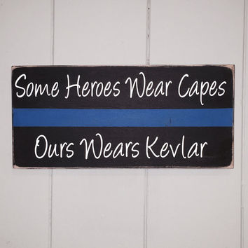 Thin Blue Line, Police Gift, Some Heroes Wear Capes Ours Wears Kevlar, Family Gift, Police Officer Gift, Cop, Wooden Decor, Cop Gift,