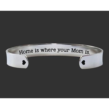 Home Is Where Your Mom Is Bracelet