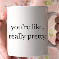 Mean Girls You're Really Pretty Mug