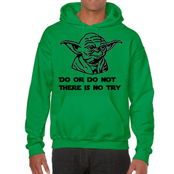 Yoda Star Wars Do or Do Not.  There Is No Try.   Hoodie (Multi-Color Choices) Men/Women