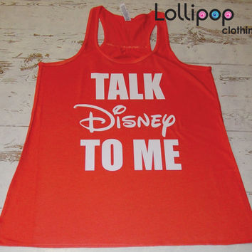 Talk Disney To me  Gym Workout Running Tank. Crossfit Women. Exercise boot camp Tank top. Funny Sexy. Racer Back. Walt Disney parody