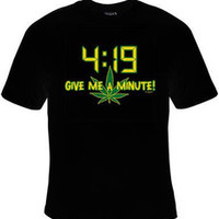 419 give me a minute to 420 tee t shirts Cool Funny Humor TShirts Tees, Rude Tees Offensive T-Shirt design