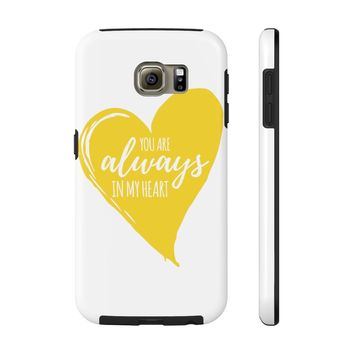 You are Always in my Heart Mate Tough Samsung Cases